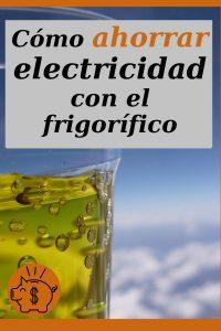 ahorrar electricidad con el frigorifico