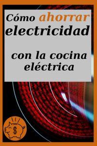 ahorrar electricidad con la cocina electrica