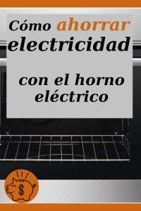 ahorrar electricidad con el horno electrico