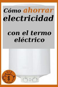 ahorrar electricidad con el termo electrico