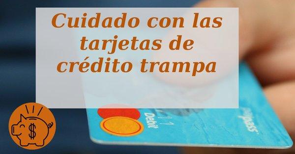 tarjetas de credito trampa